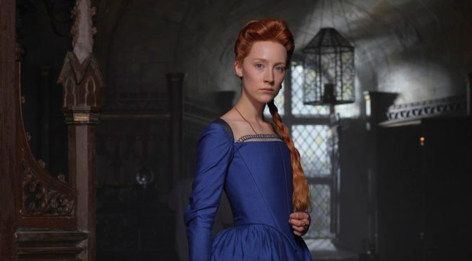 FILM REVIEW: Mary Queen of Scots (2018)